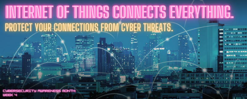 "Image of a connected city skyline with the caption ""Internet of things connects everything. Protect your connections from cyber threats."""