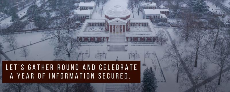 """A photo of the Rotunda from above, covered in snow, with the text: """"Let's gather round and celebrate a year of information secured."""""""