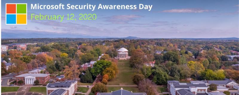 "Image of the UVA campus from above with the Microsoft logo and the text, "" Microsoft Security Awareness Day / February 12, 2020"""