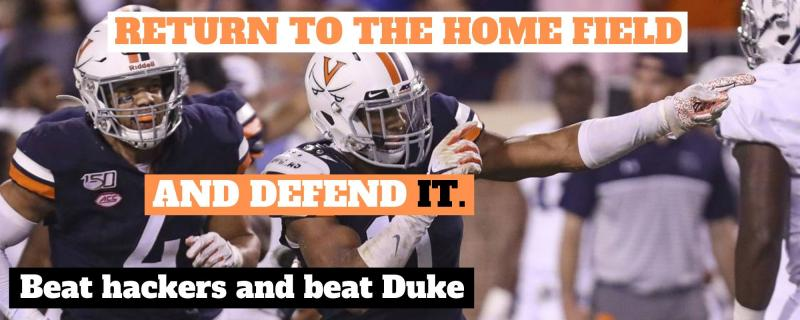 Picture of two UVA football team members on defense with the words:  Return to the home field and defend it.  Beat hackers and beat Duke!