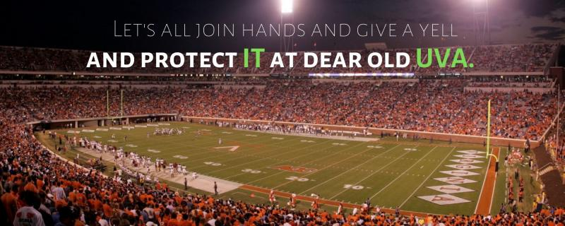 Picture of the UVA football field (Scott Stadium)  with the words: Let's all join hands and give a yell. . . And protect IT at dear old UVA!